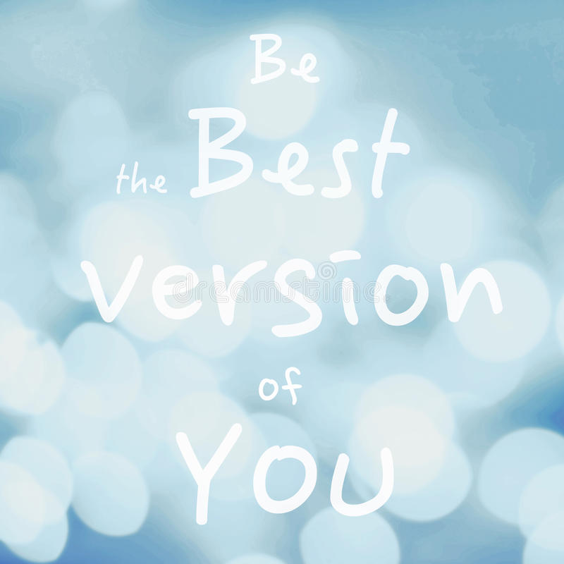 La belle citation de motivation avec le message soit la meilleure version o photos stock