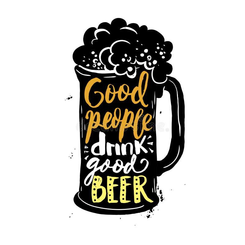 La buona gente beve la buona birra Tazza con la composizione creativa nell'iscrizione della schiuma su fondo approssimativo illustrazione di stock