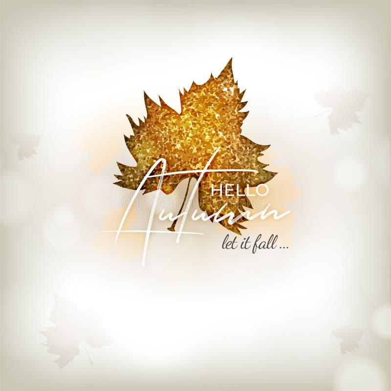 La calligrafia alla moda manda un sms ciao all'autunno lo ha lasciato cadere con la foglia dorata brillante del mapple su fondo v royalty illustrazione gratis