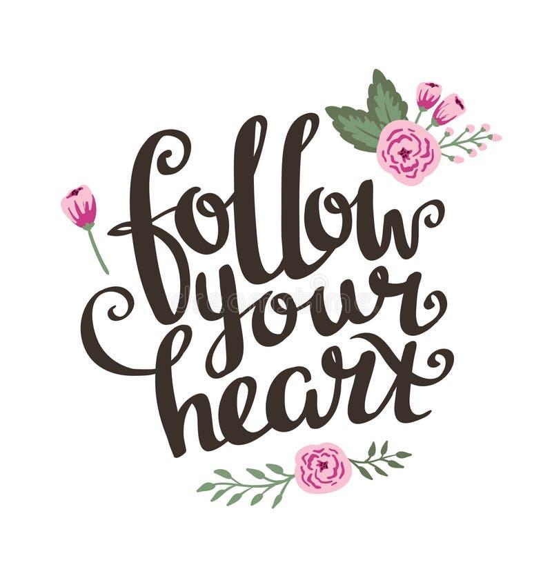 La carte de Saint-Valentin avec le lettrage élégant d'amour suivent votre coeur illustration libre de droits