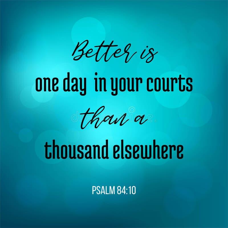 La cita de la biblia del salmo, mejor es un día en su corte que un t stock de ilustración