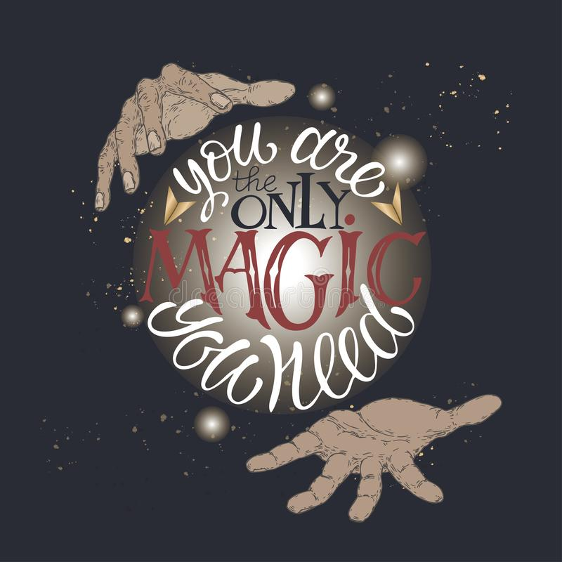 La cita de la inspiración de las letras del cepillo del color con las manos del ` s del mago que le dicen es la única magia que u libre illustration