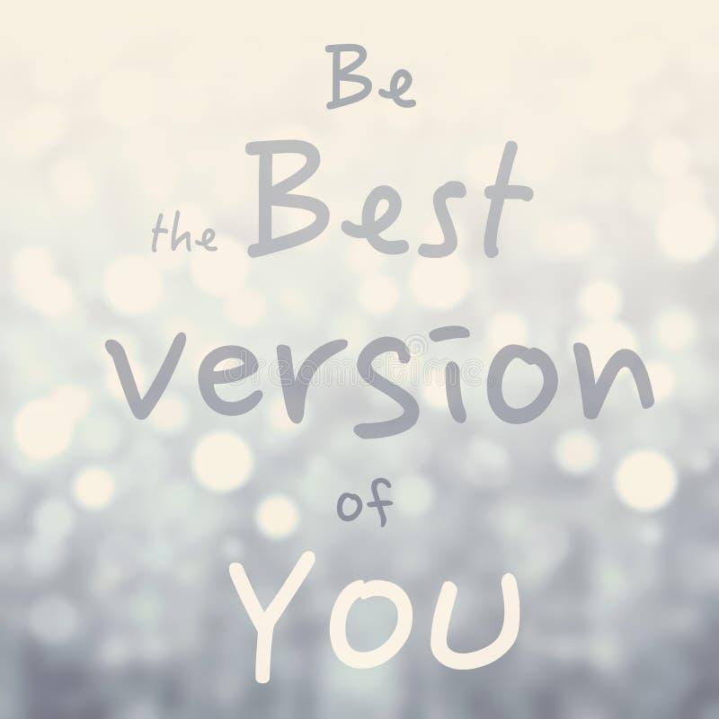 La cita de motivación hermosa con el mensaje sea la mejor versión o imagen de archivo libre de regalías