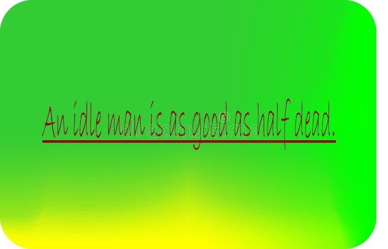 La cita de la vida es, un hombre ocioso es buena como medios muertos stock de ilustración