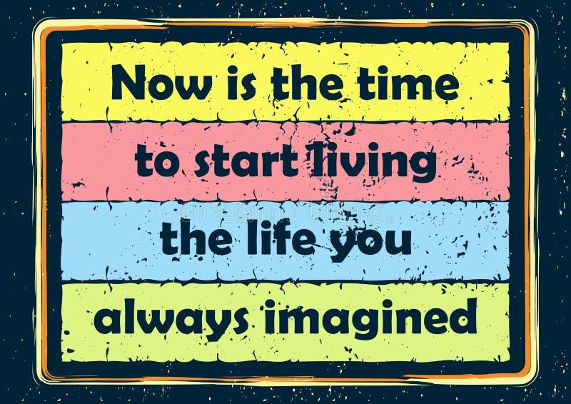 La cita inspiradora de la motivación ahora es la época de comenzar a vivir la vida usted cartel siempre imaginado del vector stock de ilustración