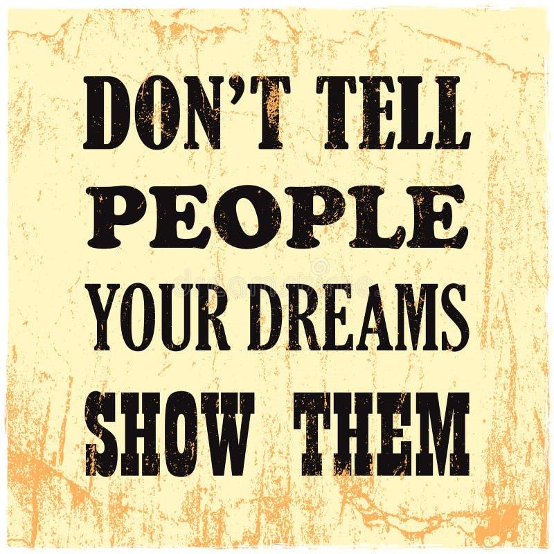 La cita inspiradora de la motivación no dice a gente que sus sueños le muestran el cartel del vector stock de ilustración