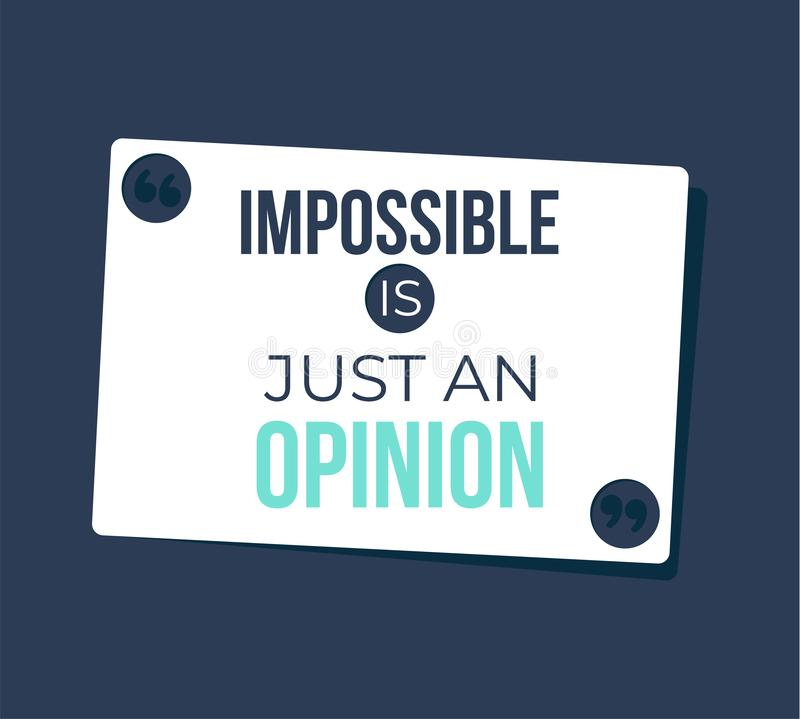 La citation de inspiration de motivation avec le texte impossible est juste une opinion illustration stock