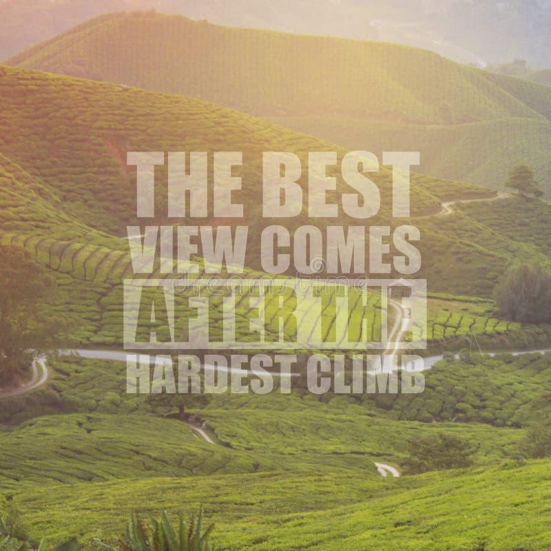 La citation inspirée de motivation la meilleure vue vient après le har photo stock