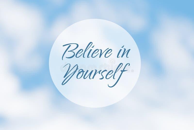La citazione ispiratrice di motivazione, crede in voi stesso, su un fondo astratto immagine stock