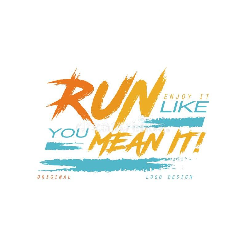 La course l'apprécient vous aiment moyen il le slogan de conception de logo, inspiré et de motivation pour l'affiche courante, ca illustration stock