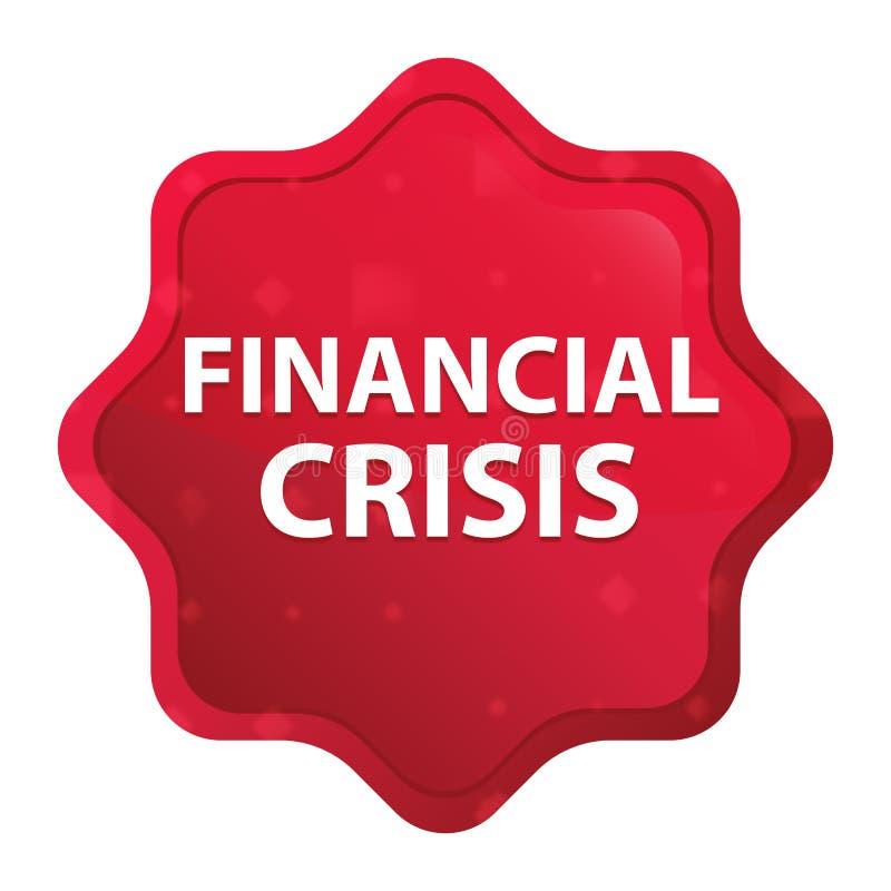 La crise financière brumeuse a monté bouton rouge d'autocollant de starburst illustration stock