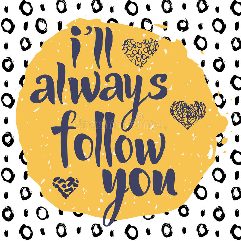 La défectuosité vous suivent toujours, citation romantique tirée par la main d'inspiration illustration stock