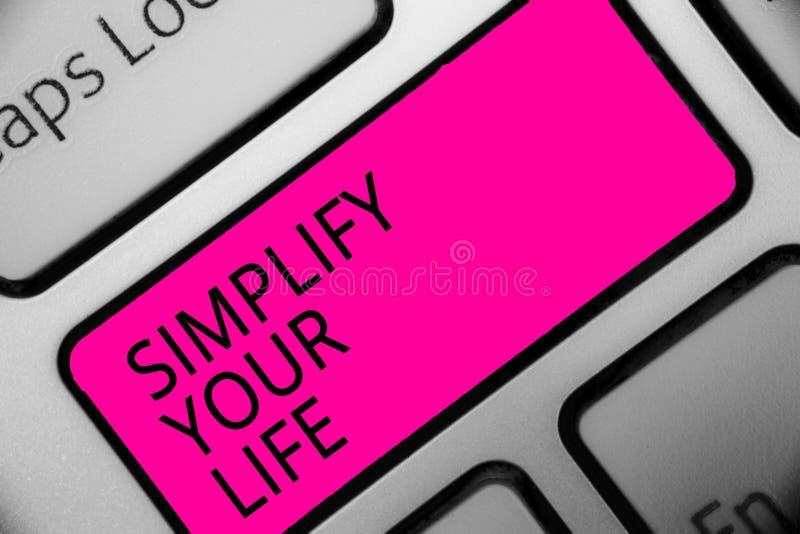 La demostración conceptual de la escritura de la mano simplifica su vida La exhibición de la foto del negocio maneja su trabajo d foto de archivo