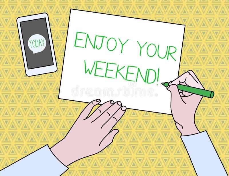 La demostraci?n de la muestra del texto disfruta de su fin de semana Foto conceptual que desea alguien que algo agradable suceda  libre illustration