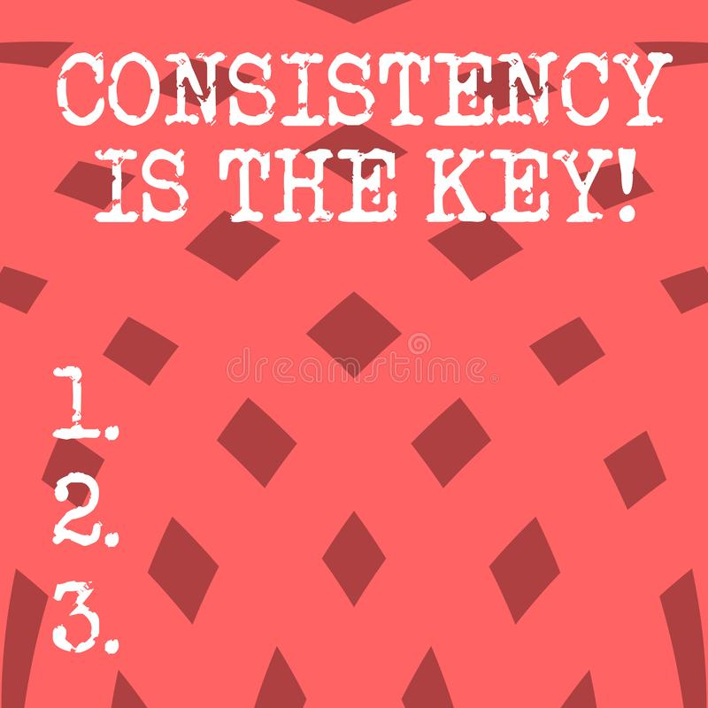 La escritura conceptual de la mano que muestra consistencia es la llave Foto del negocio que muestra el esmero completo a una tar stock de ilustración