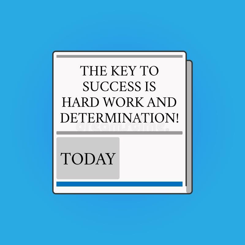 La escritura de la nota que muestra la llave al éxito es difícilmente trabajo y determinación Esmero de exhibición de la foto del ilustración del vector
