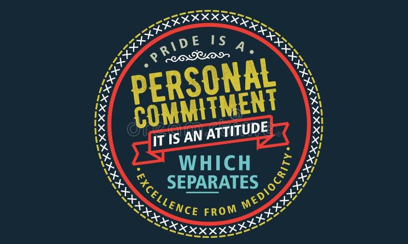 La fierté est un engagement personnel qu'elle est et l'attitude qui sépare l'excellence de la médiocrité illustration stock
