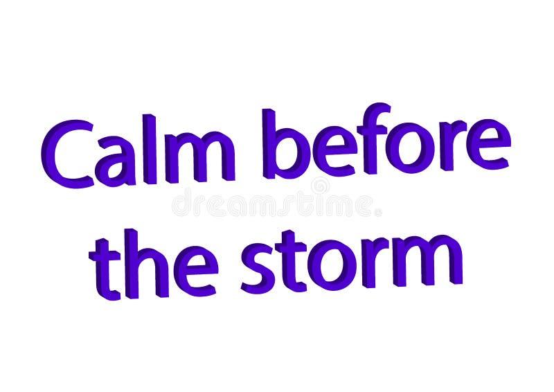 La frase hecha del ejemplo escribe calma antes de la tormenta aislada en un whi libre illustration