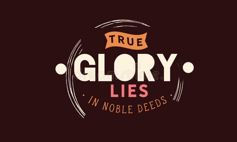 La gloria verdadera miente en cita de los hechos nobles libre illustration