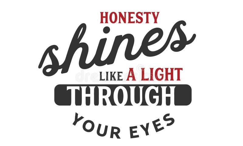 La honradez brilla como una luz a través de sus ojos stock de ilustración
