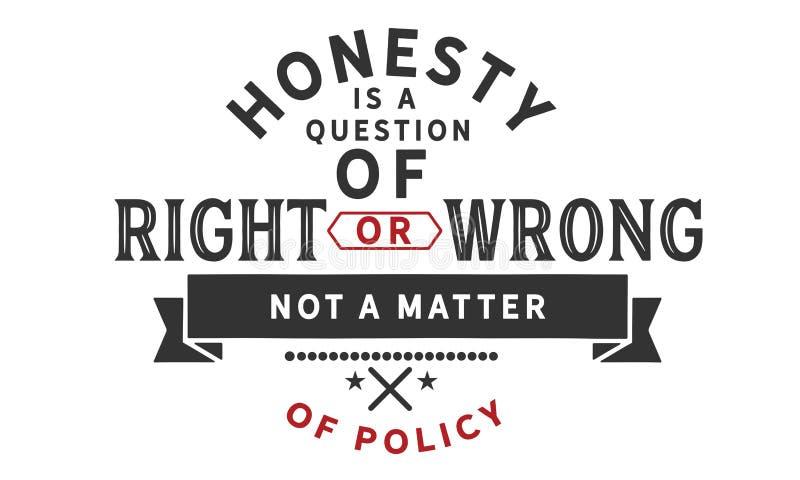 La honradez es una cuestión de derecho o de incorrecto, no una cuestión de política stock de ilustración