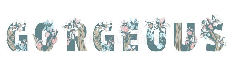 La inscripción de las letras magnífica con la primavera floral dibujada mano del fondo florece stock de ilustración