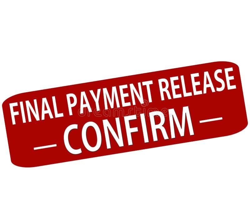 La libération de paiement final confirment illustration de vecteur