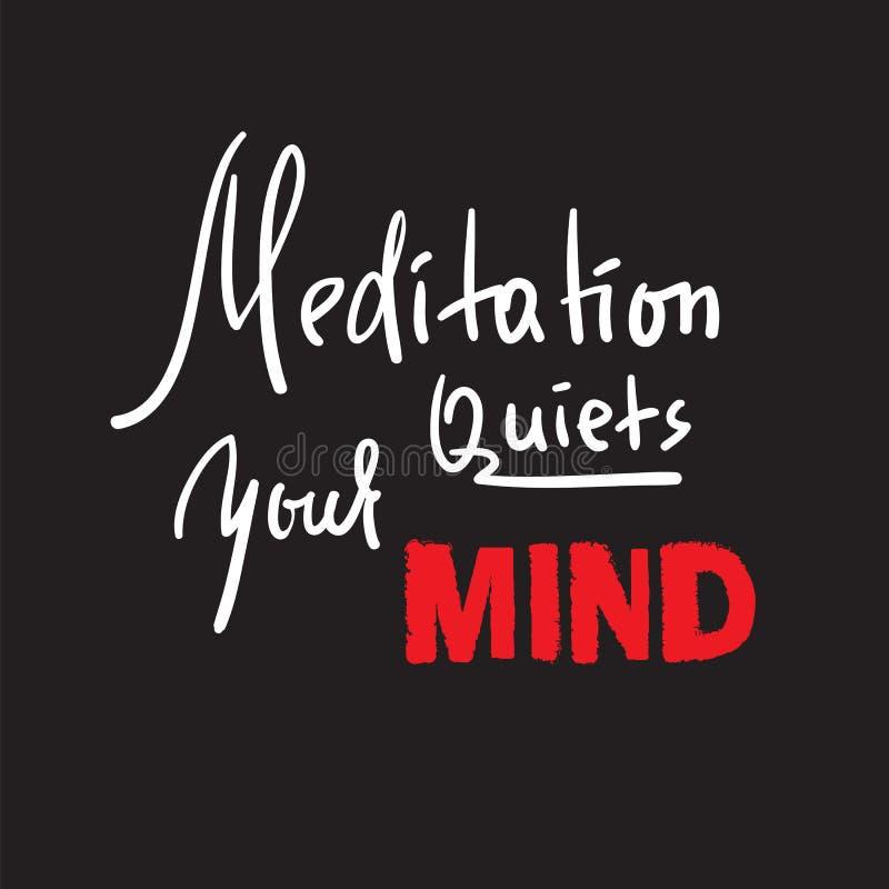 La méditation apaise votre esprit - inspirez et citation de motivation Beau lettrage tiré par la main Copie pour l'affiche inspir illustration de vecteur