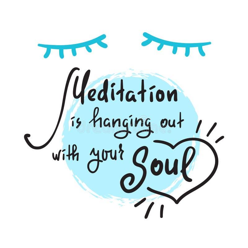 La méditation traîne avec votre âme - simple inspirez et citation de motivation Beau lettrage tiré par la main Copie pour l'inspi illustration de vecteur
