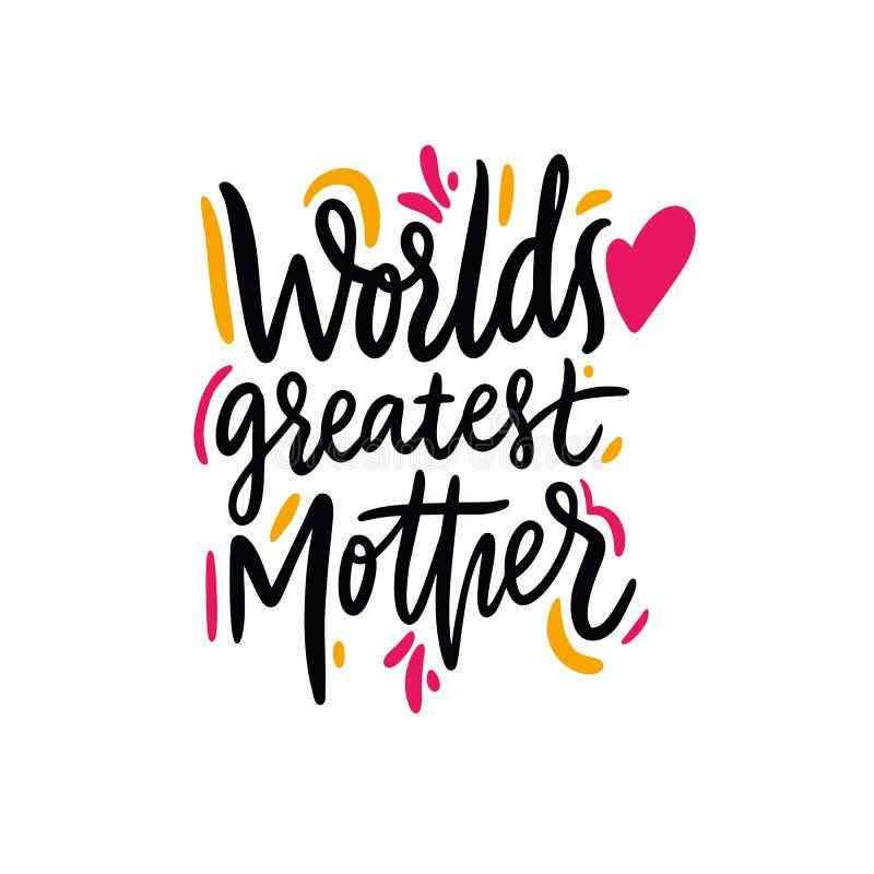 La madre más grande del mundo Día feliz del `s de la madre Letras dibujadas mano del vector Aislado en el fondo blanco stock de ilustración