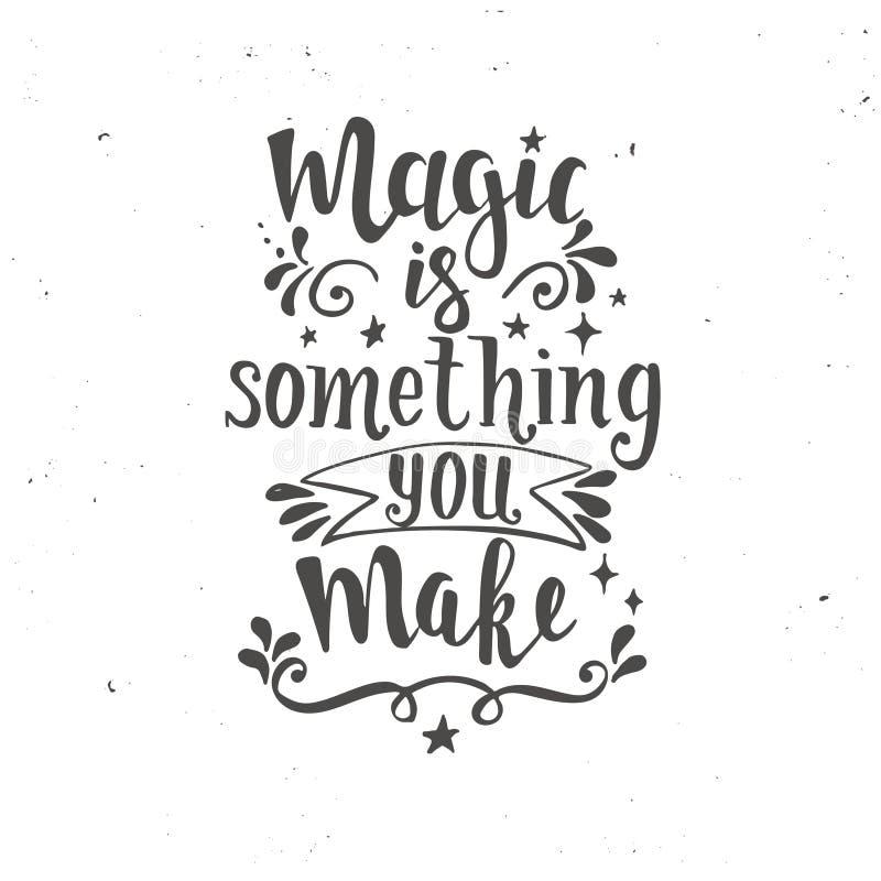La magia es algo que usted hace Cartel dibujado mano de la tipografía ilustración del vector