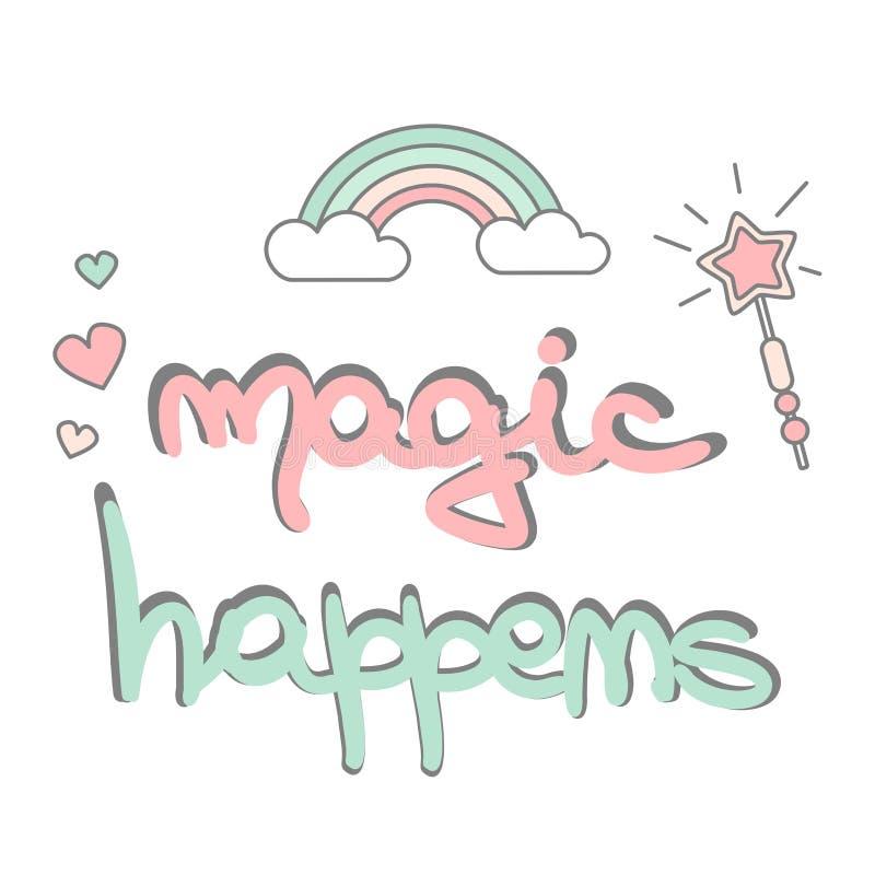 La magie tirée par la main mignonne de lettrage se produit affiche de vecteur avec la baguette magique, l'arc-en-ciel et les coeu illustration libre de droits