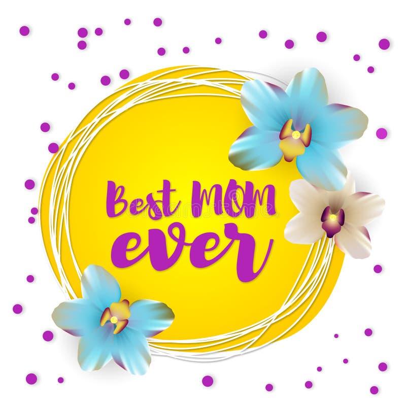 La meilleure maman marquant avec des lettres jamais le contexte d'orchidée de nature illustration stock
