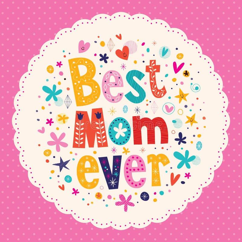 La mejor tarjeta siempre feliz del día de madres de la mamá ilustración del vector
