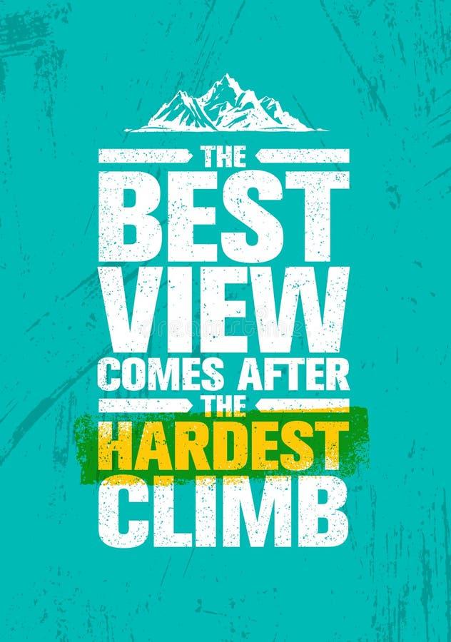 La mejor visión viene después de la subida más dura Concepto creativo de la motivación del alza de la montaña de la aventura ilustración del vector