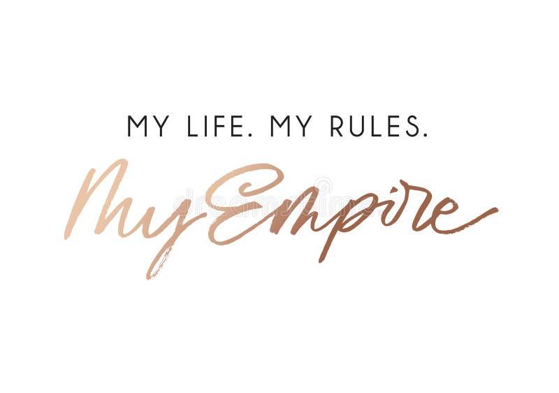 La mia vita le mie regole la mia progettazione della maglietta di modo dell'impero con l'iscrizione rosa dell'oro royalty illustrazione gratis