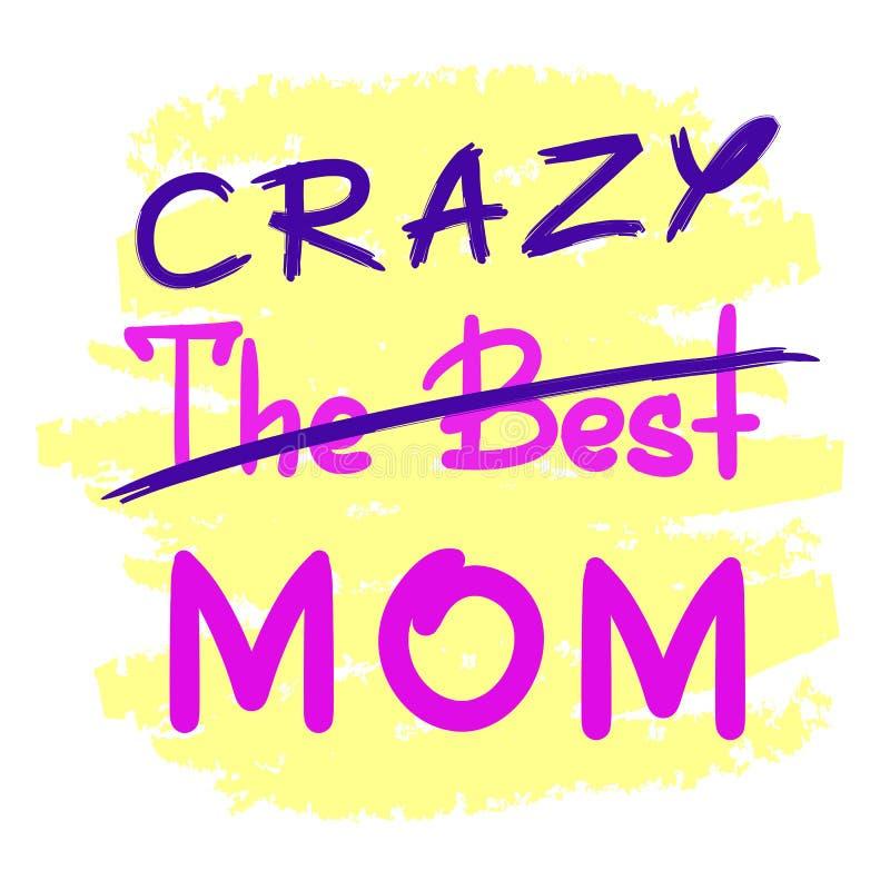 La migliore mamma pazza - citazione motivazionale divertente scritta a mano Stampa per il manifesto d'ispirazione, maglietta royalty illustrazione gratis