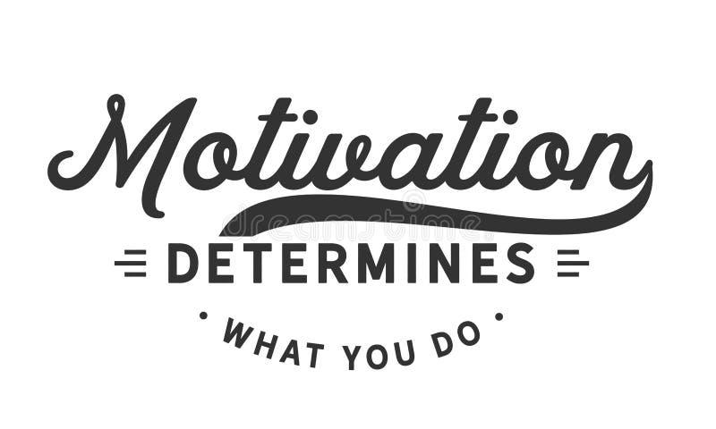 La motivation détermine ce que vous faites illustration libre de droits