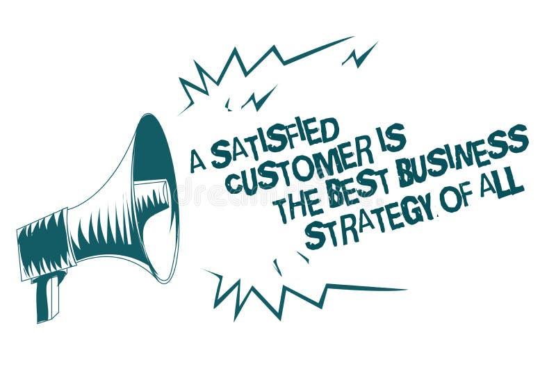 La muestra del texto que muestra a un cliente satisfecho es la mejor estrategia empresarial de todos Loudspea gris del megáfono s stock de ilustración