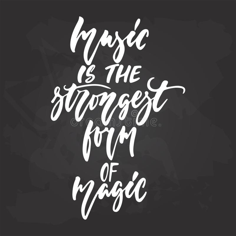 La musique est la forme la plus forte de magie - expression musicale tirée par la main de lettrage d'isolement sur le fond noir d illustration stock