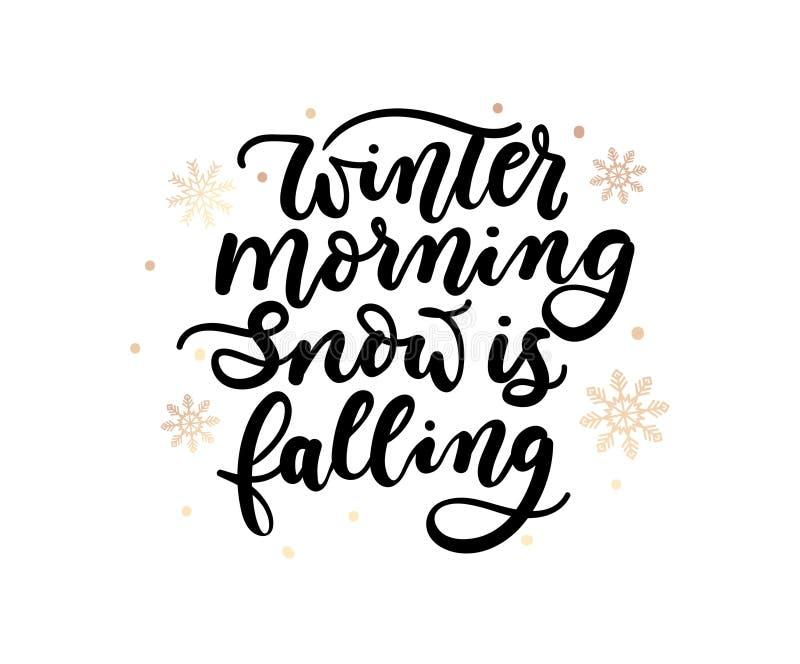 La neve di mattina dell'inverno è iscrizione d'iscrizione ispiratrice di caduta Progettazione del manifesto o della stampa di inv illustrazione di stock