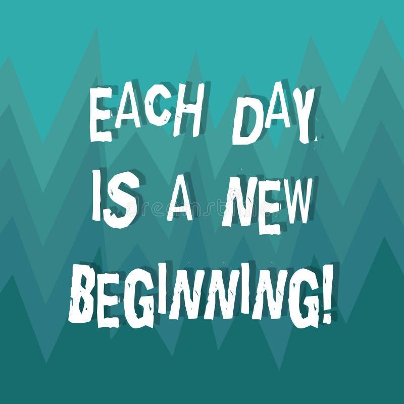 La nota de la escritura que muestra cada día es un nuevo principio Foto del negocio que muestra cada mañana usted puede comenzar  ilustración del vector