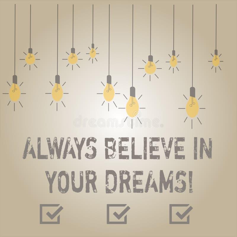 La note d'écriture montrant croient toujours en vos rêves Foi de présentation de confiance de photo d'affaires croyant en vous-mê illustration stock