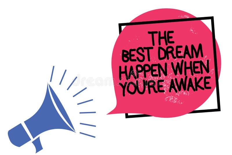 La note d'écriture montrant le meilleur rêve se produisent quand vous au sujet de êtes éveillé Les rêves de présentation de photo illustration libre de droits