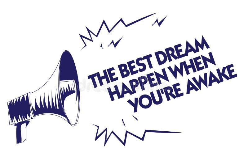 La note d'écriture montrant le meilleur rêve se produisent quand vous au sujet de êtes éveillé Les rêves de présentation de photo illustration stock