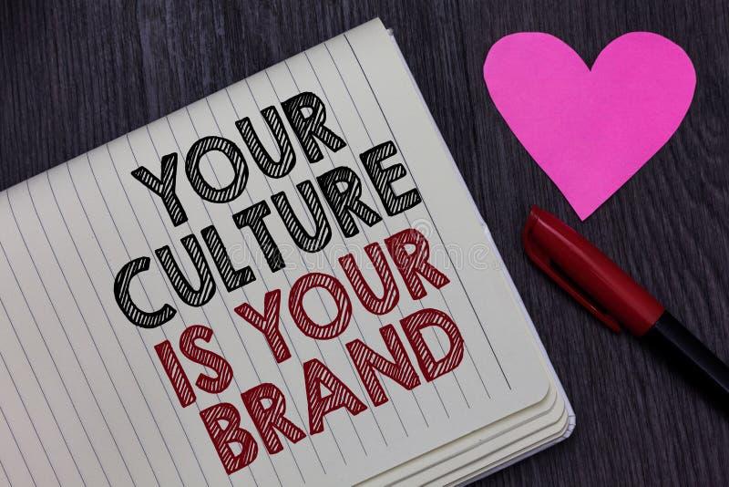 La note d'écriture montrant votre culture est votre marque Les expériences de présentation de la connaissance de photo d'affaires photo stock