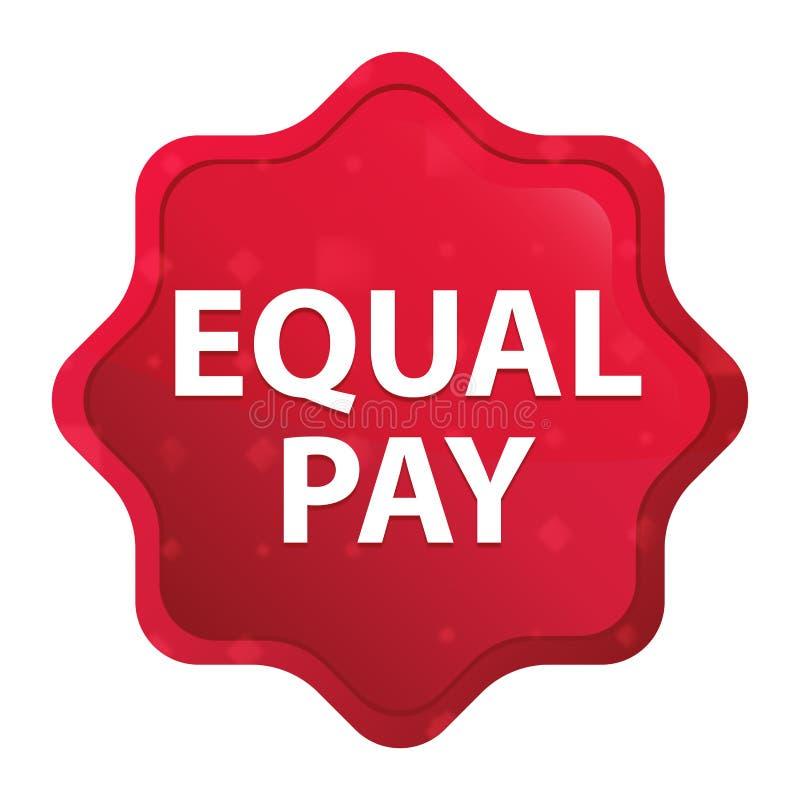 La parità salariale nebbiosa è aumentato bottone rosso dell'autoadesivo dello starburst illustrazione di stock