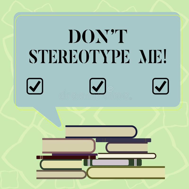 La parola che scrive il testo Don T mi stereotipa Concetto di affari per qualsiasi pensiero ampiamente adottato dai tipi specific royalty illustrazione gratis