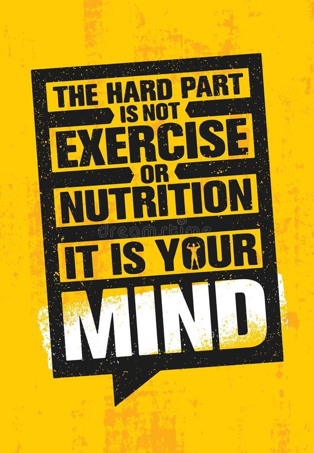 La partie dure n'est pas exercice ou nutrition C'est votre esprit Calibre créatif de inspiration d'affiche de citation de motivat illustration stock