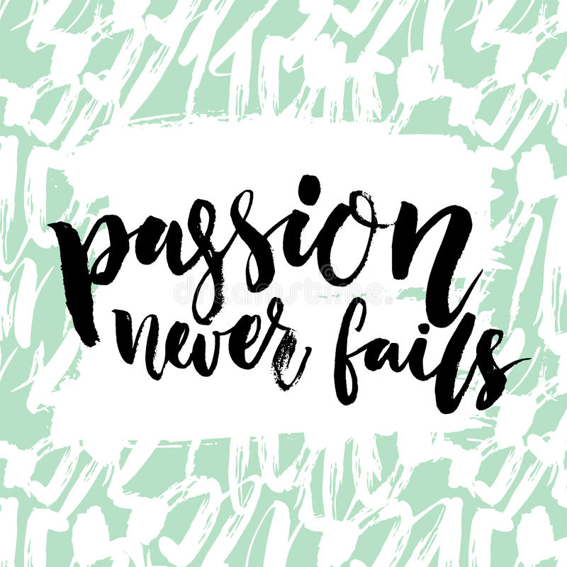 La passion n'échoue jamais Citation inspirée, calligraphie de brosse Texte noir de vecteur sur le fond vert en pastel artistique  illustration libre de droits